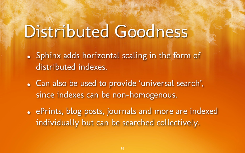 Distributed Goodness • Sphinx adds horizontal s...