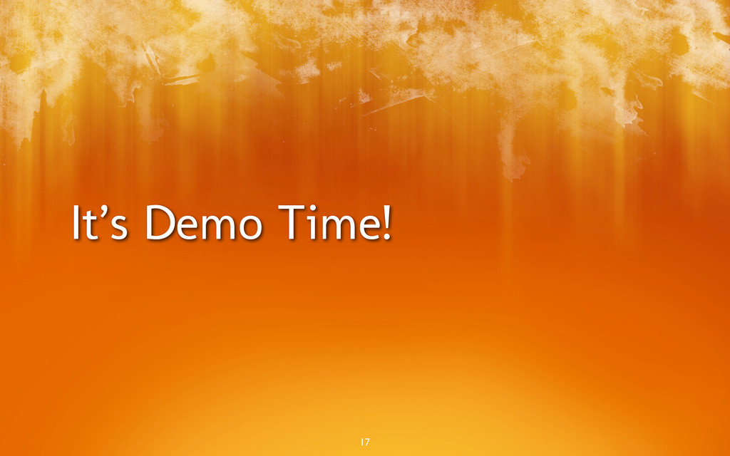 It's Demo Time! 17