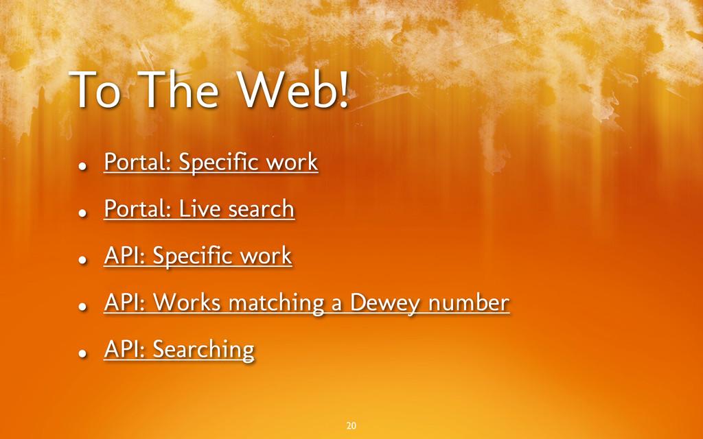 To The Web! • Portal: Specific work • Portal: L...