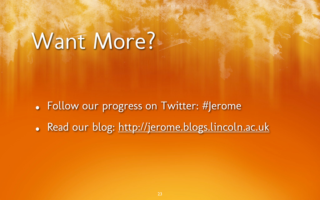 Want More? • Follow our progress on Twitter: #J...