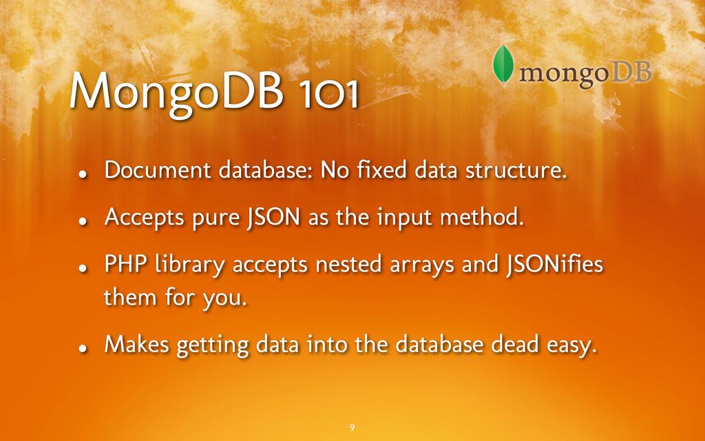 MongoDB 101 • Document database: No fixed data ...