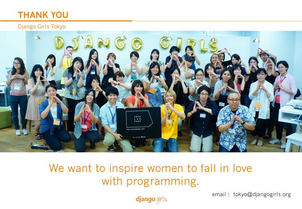 THANK YOU Django Girls Tokyo We want to inspire...