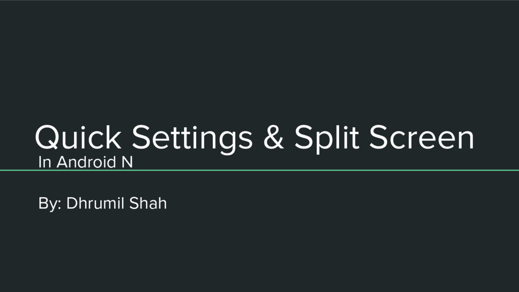 Quick Settings & Split Screen In Android N By: ...