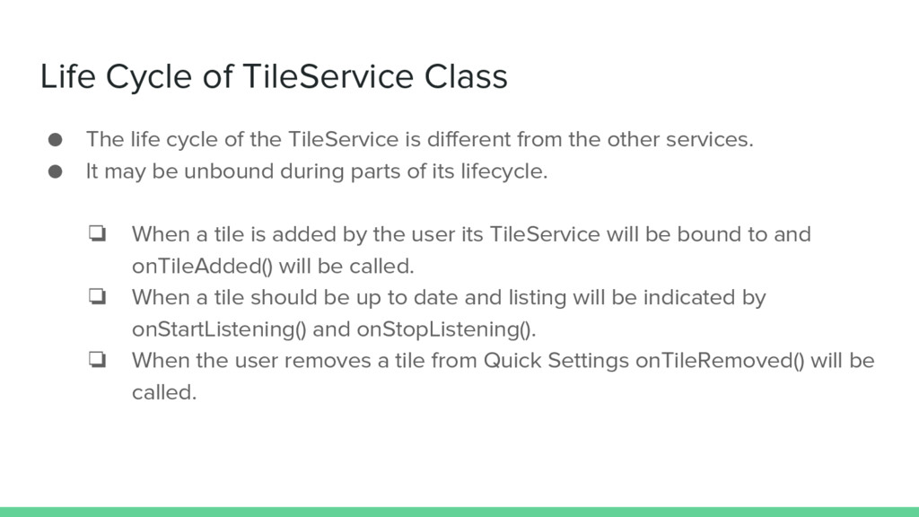 Life Cycle of TileService Class ● The life cycl...