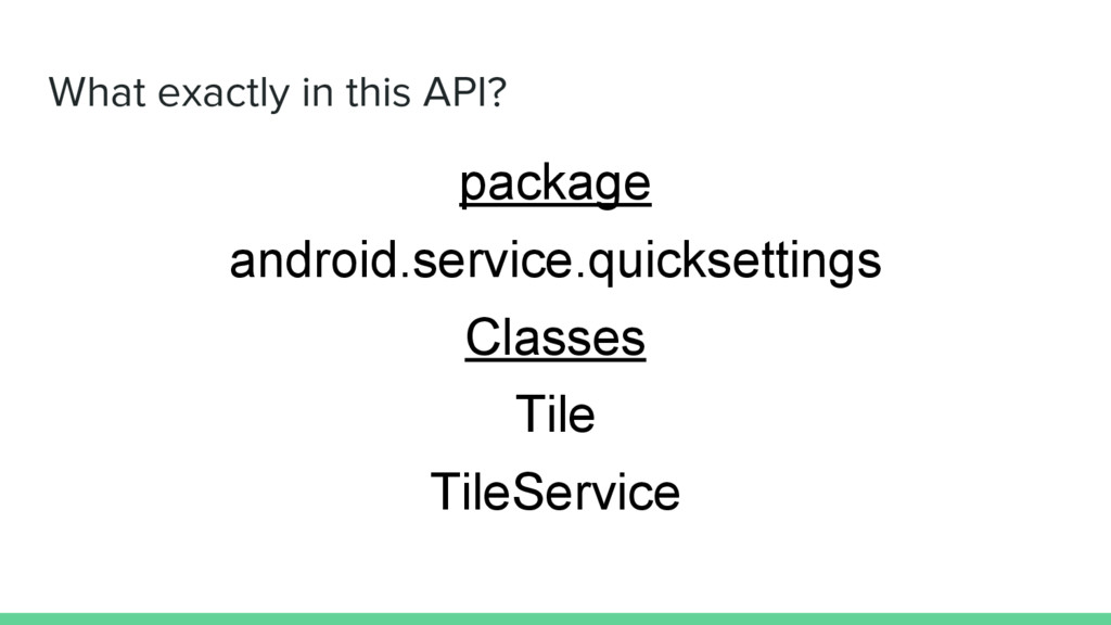 What exactly in this API? package android.servi...