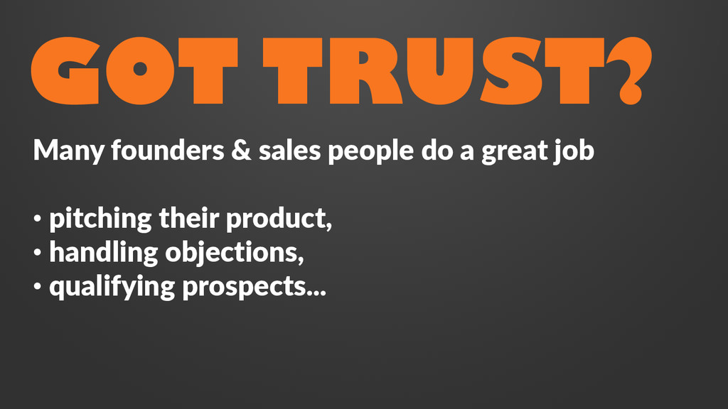 GOT TRUST? Many founders & sales people do a gr...