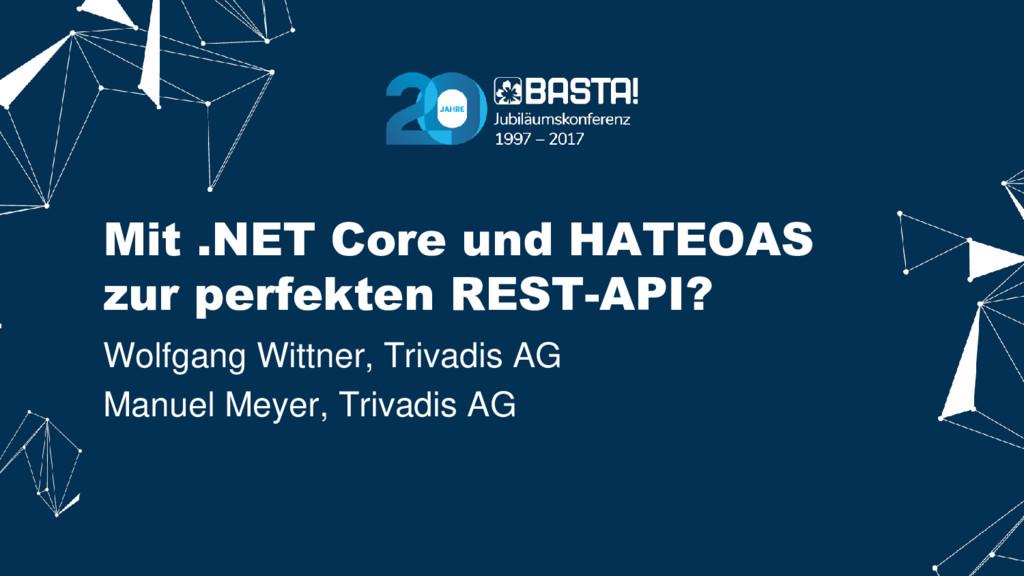 Mit .NET Core und HATEOAS zur perfekten REST-AP...
