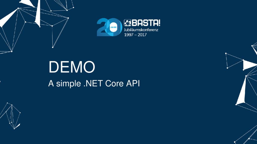 DEMO A simple .NET Core API