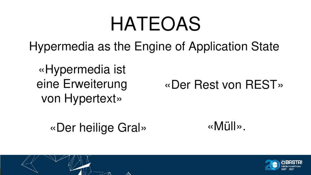 HATEOAS «Hypermedia ist eine Erweiterung von Hy...