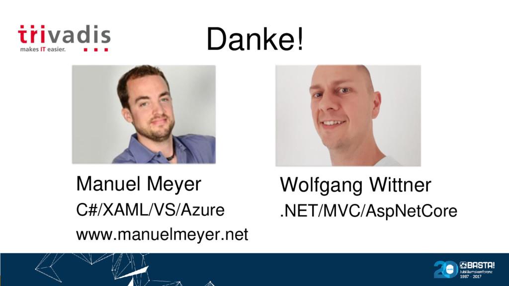 Danke! Wolfgang Wittner .NET/MVC/AspNetCore Man...