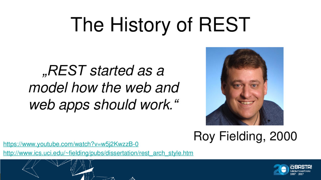 """The History of REST """"REST started as a model ho..."""