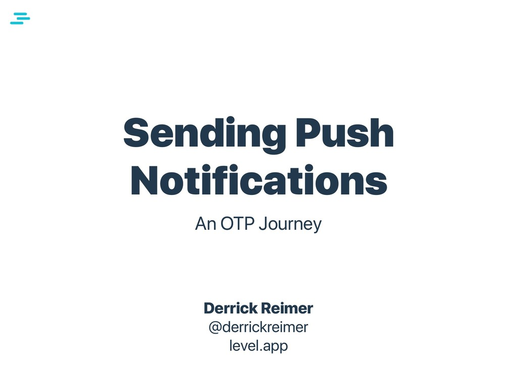 Sending Push Notifications An OTP Journey Derri...