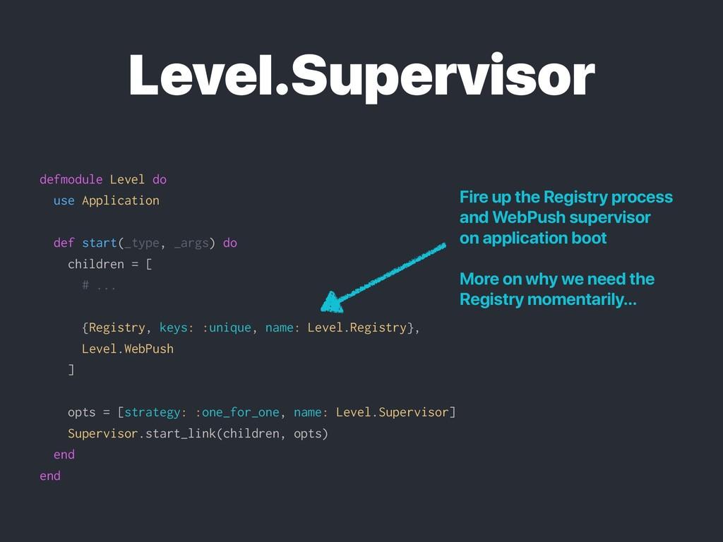 Level.Supervisor defmodule Level do use Applica...