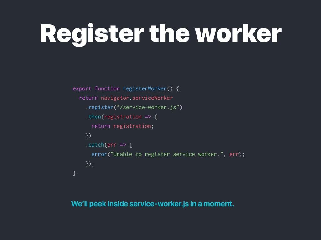 Register the worker export function registerWor...