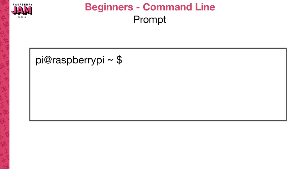 Beginners - Command Line Prompt pi@raspberrypi ...