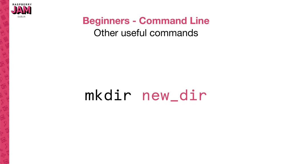Beginners - Command Line Other useful commands ...