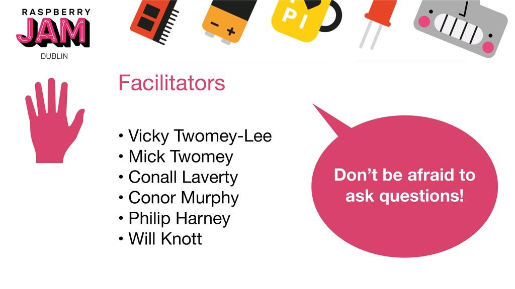 Facilitators • Vicky Twomey-Lee  • Mick Twomey ...