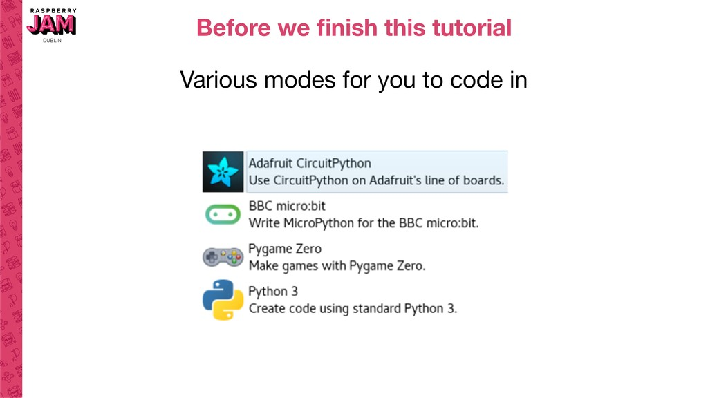 Various modes for you to code in Before we finis...