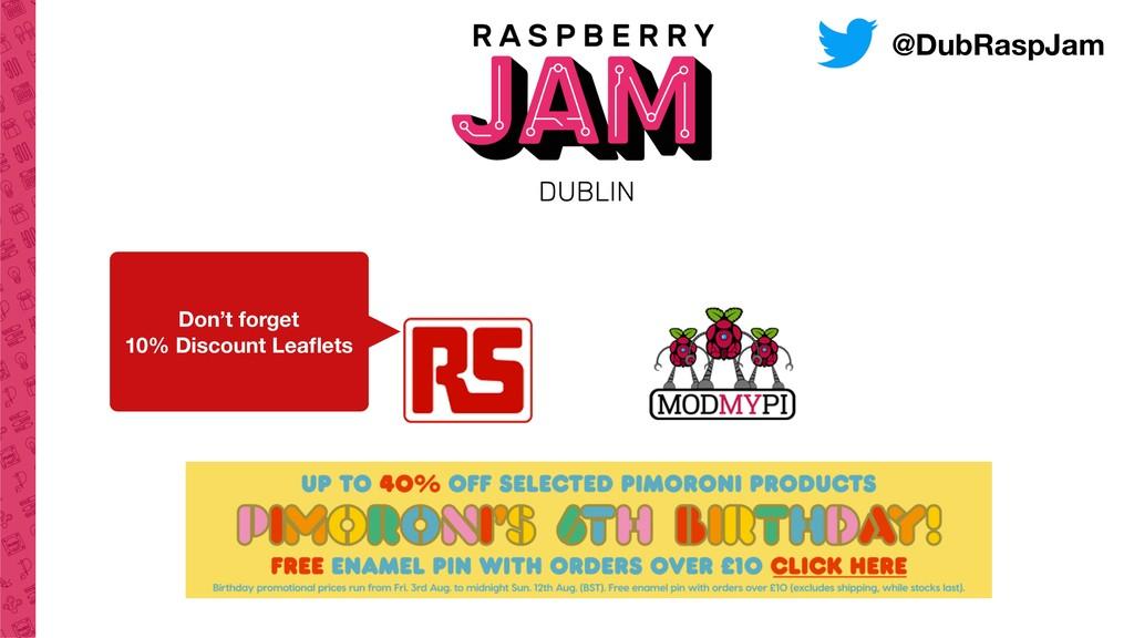 Don't forget 10% Discount Leaflets @DubRaspJam