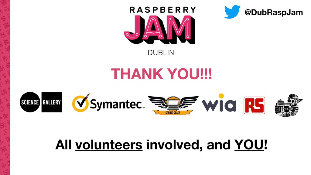 All volunteers involved, and YOU! THANK YOU!!! ...