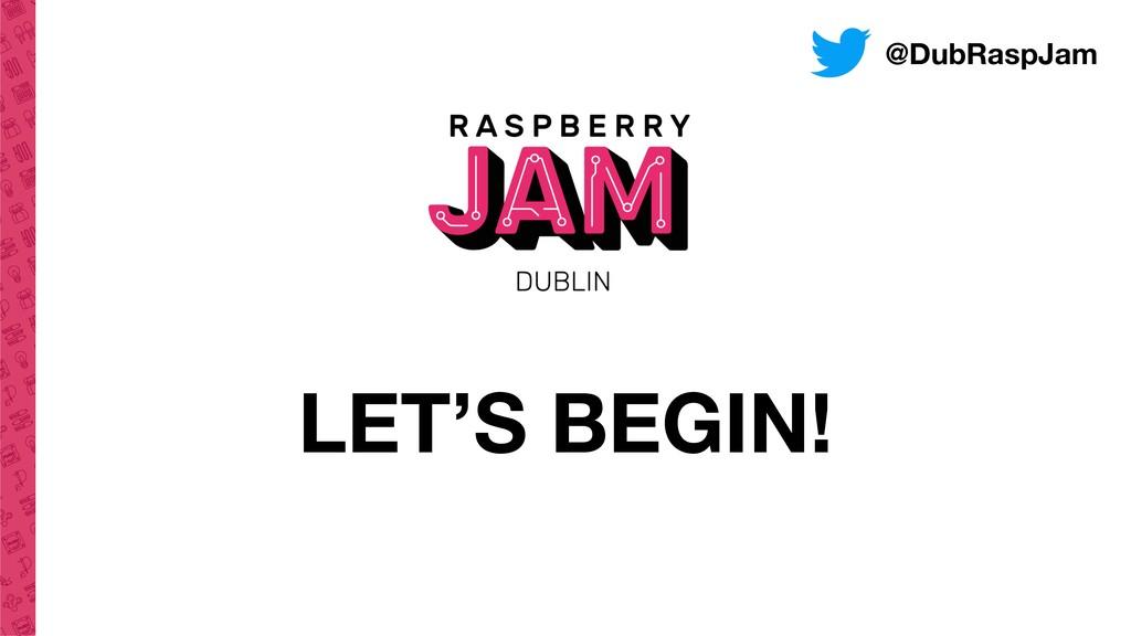 LET'S BEGIN! @DubRaspJam