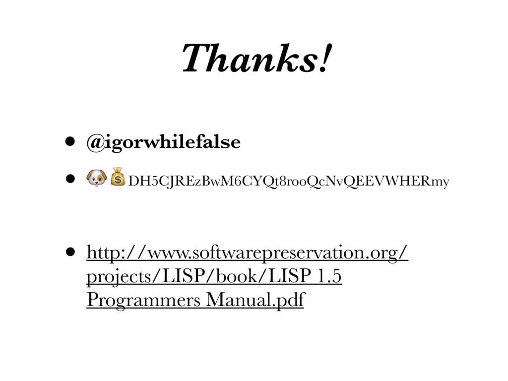 Thanks! • @igorwhilefalse •  DH5CJREzBwM6CYQt8r...
