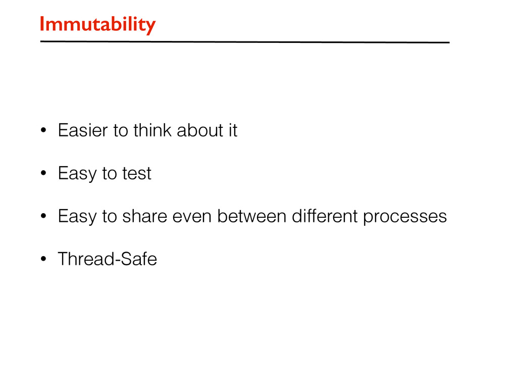 • Easier to think about it • Easy to test • Eas...