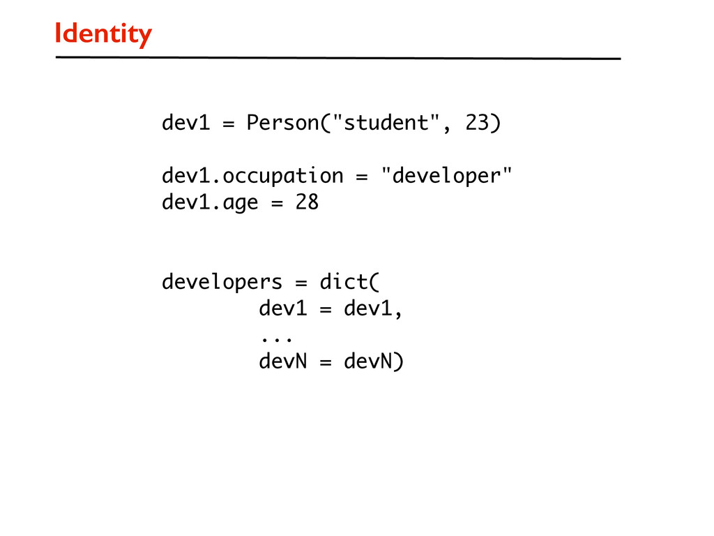 "Identity dev1 = Person(""student"", 23) dev1.occu..."
