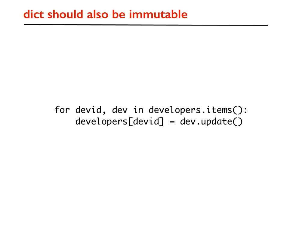 dict should also be immutable for devid, dev in...