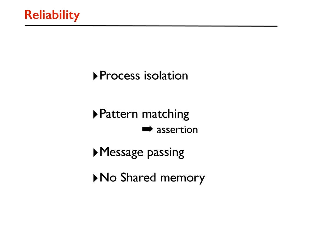 Reliability ‣Pattern matching ‣Process isolatio...