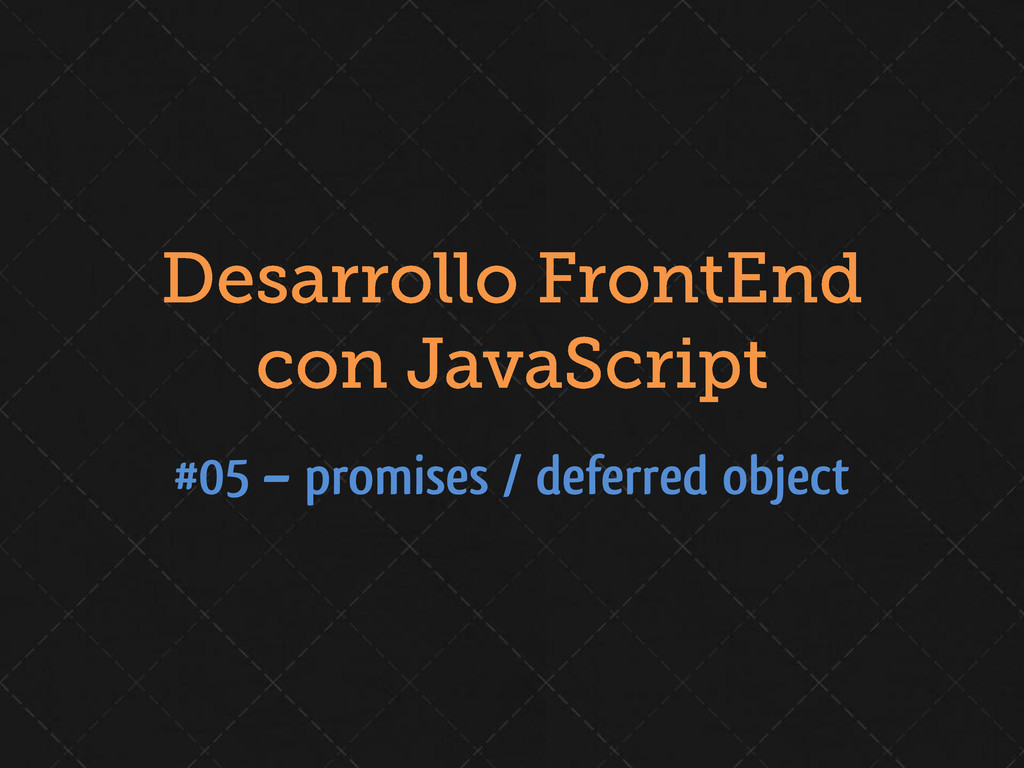 #05 – promises / deferred object