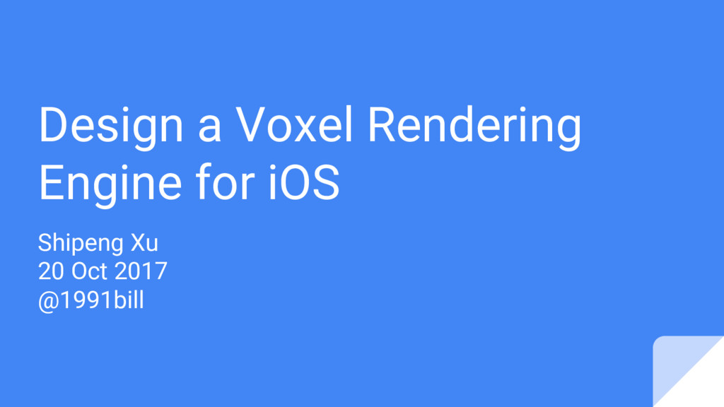 Design a Voxel Rendering Engine for iOS Shipeng...