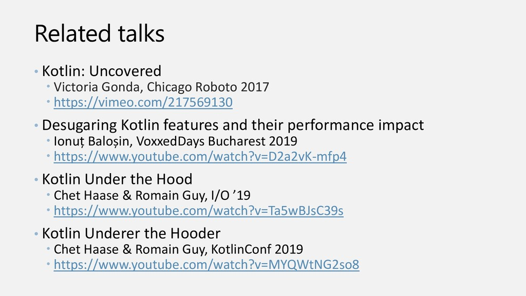 Related talks • Kotlin: Uncovered  Victoria Go...