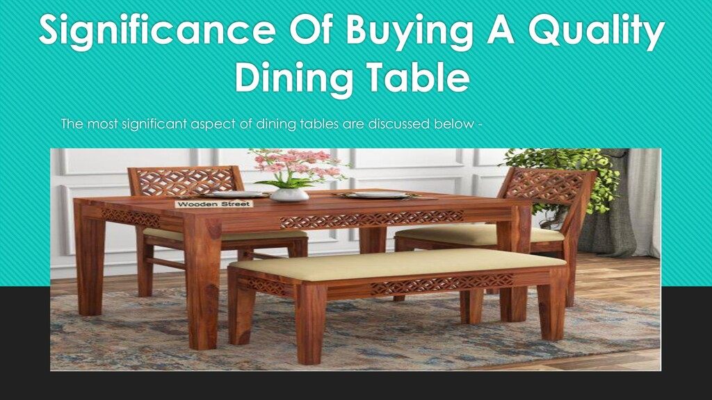 Significance Of Buying A Quality Dining Table T...