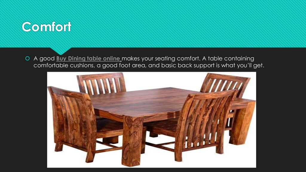 Comfort  A good Buy Dining table online makes ...