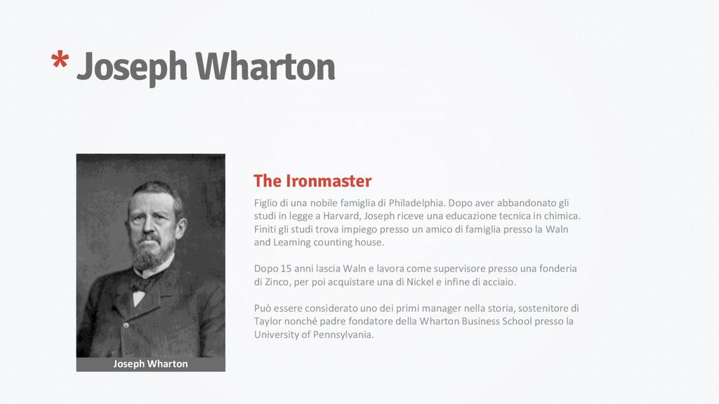 * Joseph Wharton Joseph Wharton Figlio di una n...