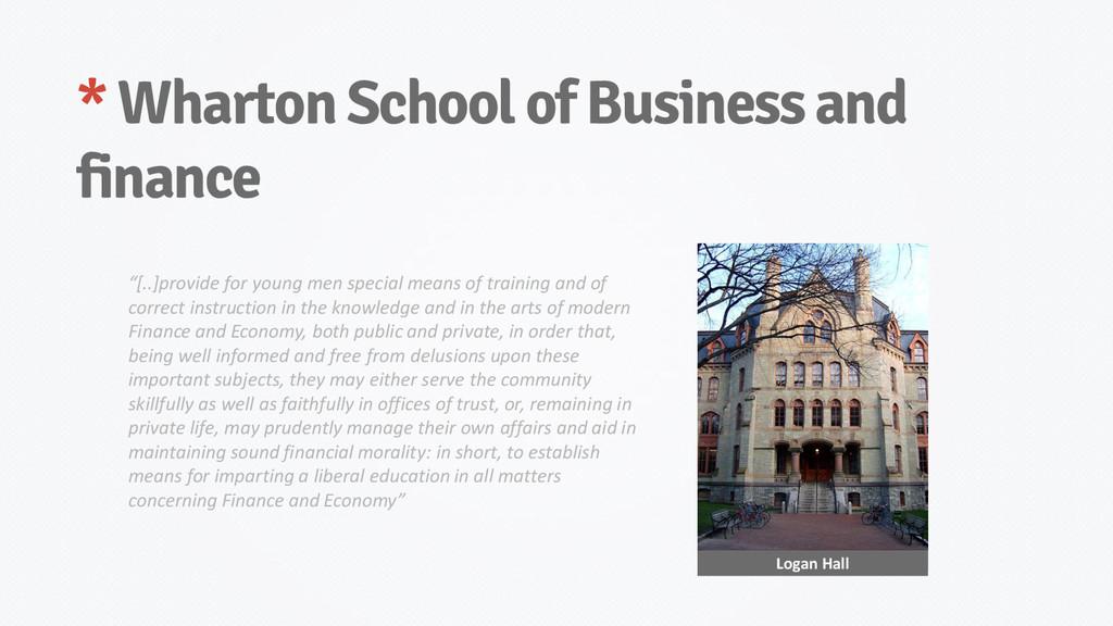 * Wharton School of Business and finance Logan ...