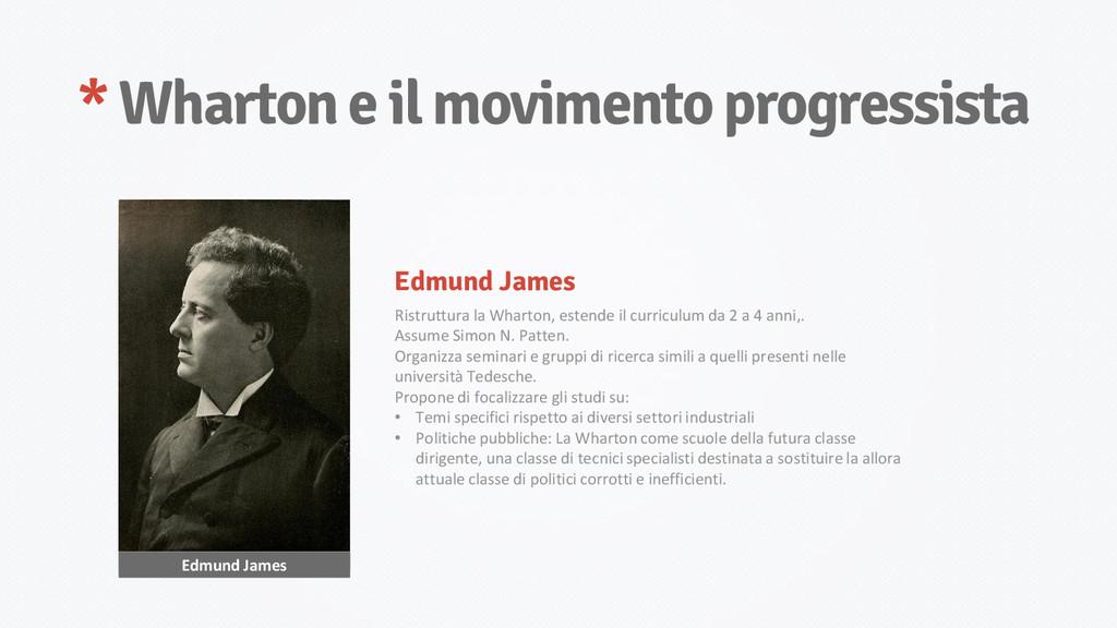 * Wharton e il movimento progressista Edmund Ja...