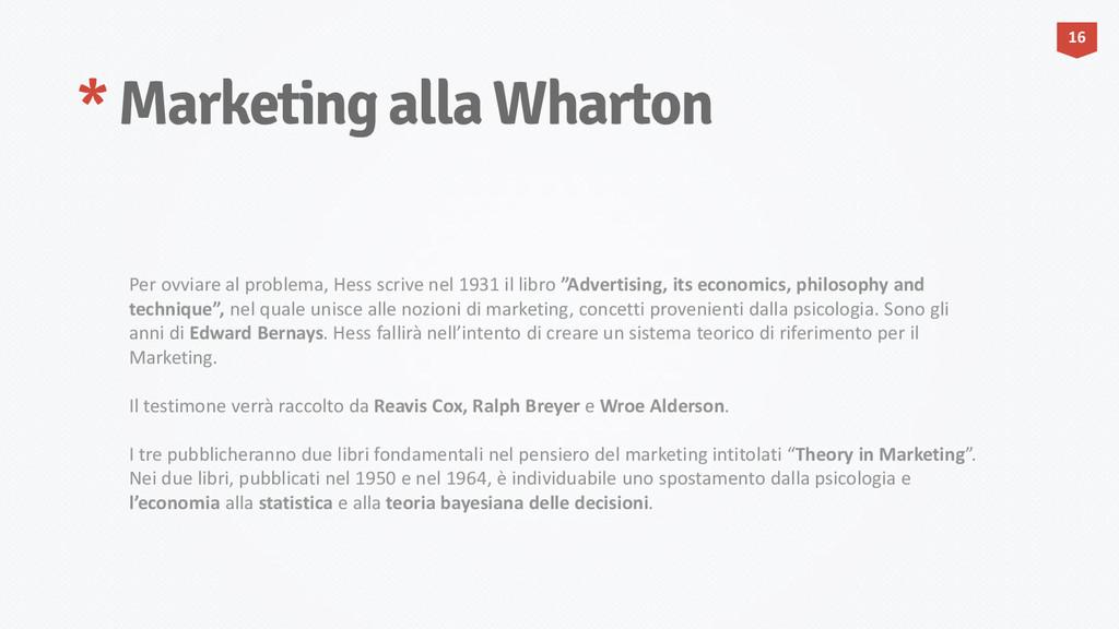 * Marketing alla Wharton 16 Per ovviare al prob...