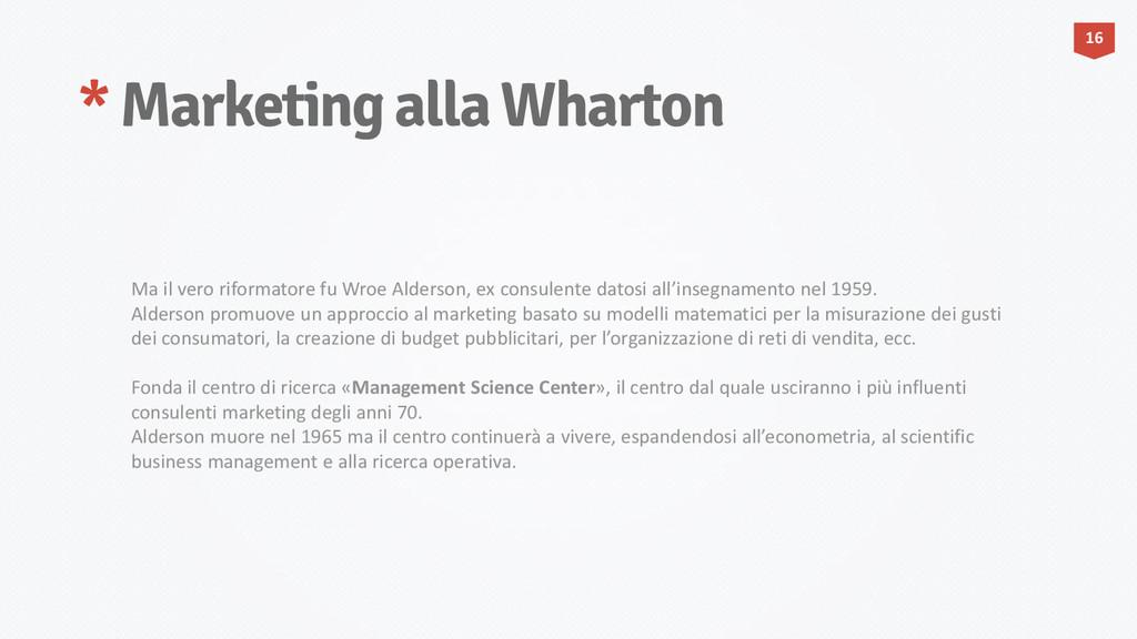 * Marketing alla Wharton 16 Ma il vero riformat...