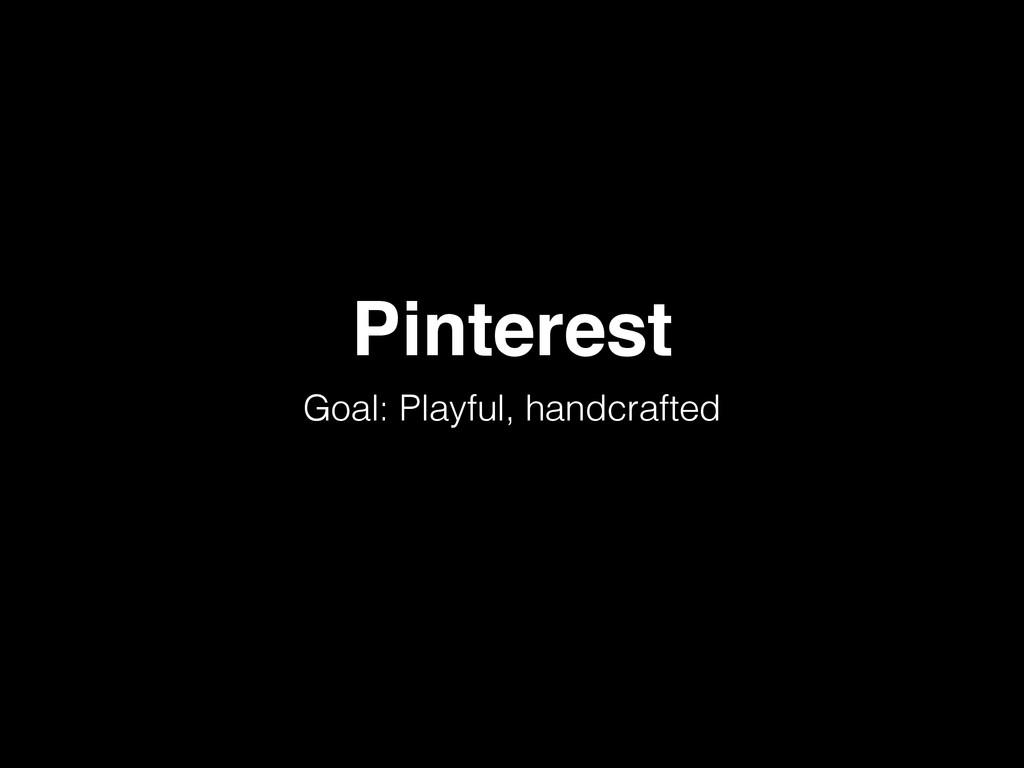 Pinterest Goal: Playful, handcrafted