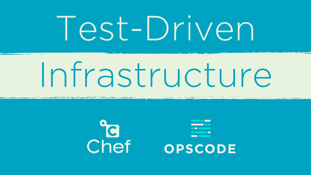 Test-Driven Infrastructure