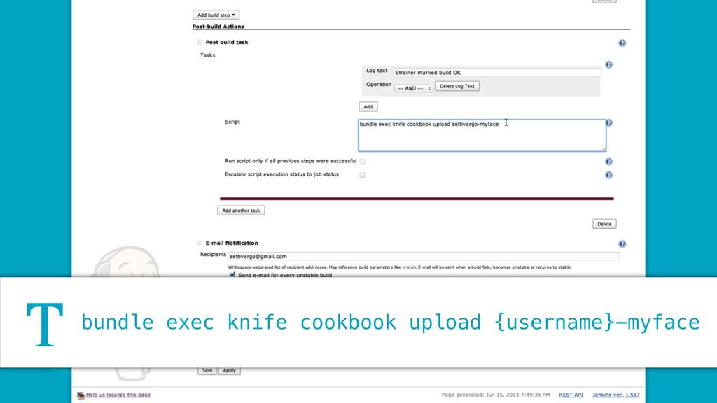 J bundle exec knife cookbook upload {username}-...
