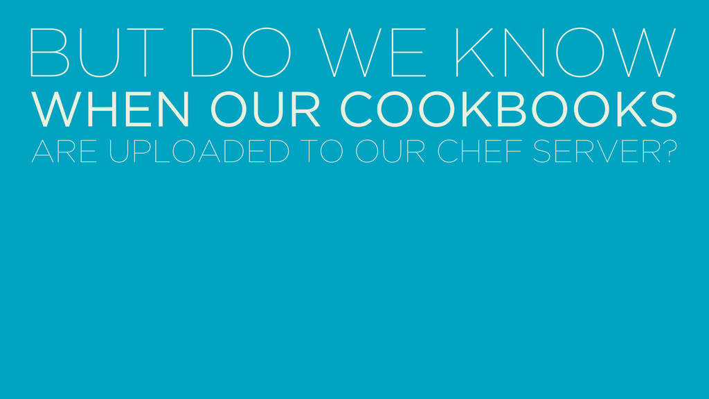 BUT DO WE KNOW WHEN OUR COOKBOOKS ARE UPLOADED ...