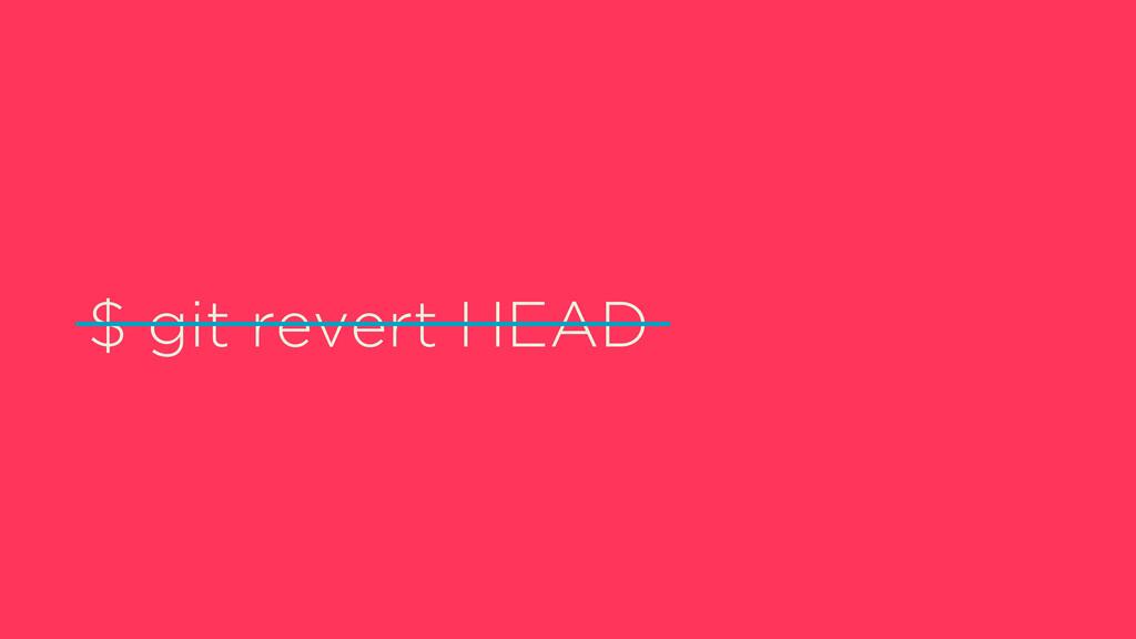 $ git revert HEAD