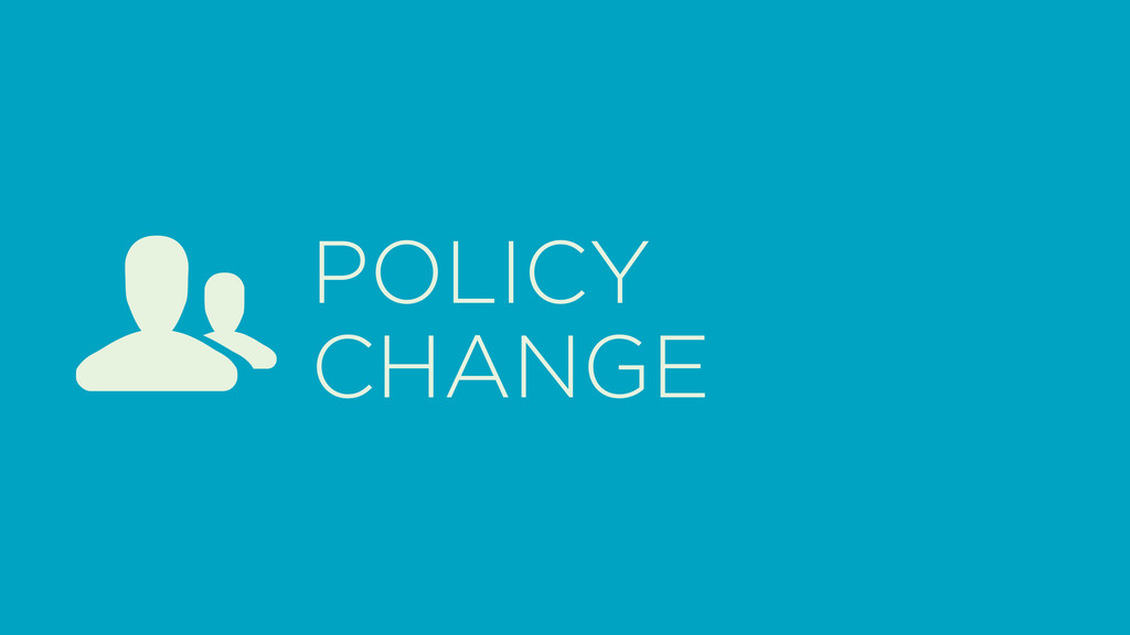 POLICY CHANGE G