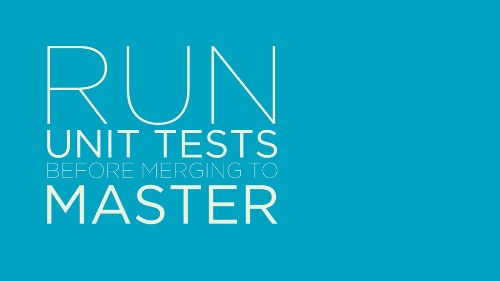 RUN UNIT TESTS MASTER BEFORE MERGING TO