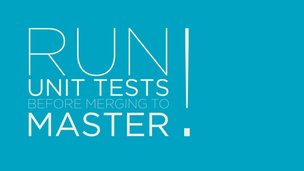! RUN UNIT TESTS MASTER BEFORE MERGING TO