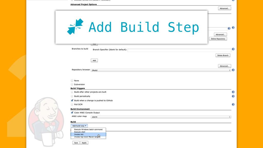 2Add Build Step J
