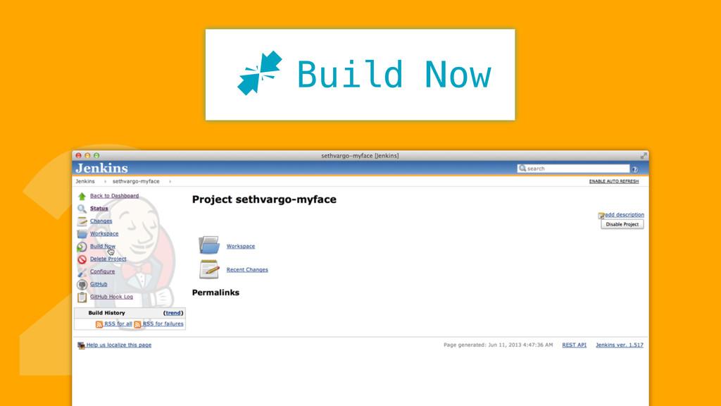 2 Build Now J